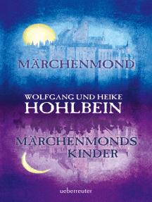 Märchenmond / Märchenmonds Kinder: Märchenmond-Zyklus Band 1 & 2