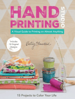 Hand-Printing Studio: 15 Projects to Color Your Life - A Visual Guide to Printing on Almost Anything