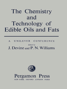 The Chemistry and Technology of Edible Oils and Fats: Proceedings of a Conference Arranged by Unilever Limited at Research Department, Port Sunlight, March 10-12th 1959