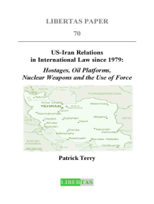 US-Iran Relations in International Law since 1979: Hostages, Oil Platforms, Nuclear Weapons and the Use of Force