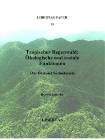 Tropischer Regenwald: Ökologische und soziale Funktionen: Das Beispiel Südostasien