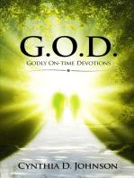 G.O.D. Godly On-Time Devotions