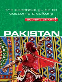 Pakistan - Culture Smart!: The Essential Guide to Customs & Culture