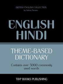 Theme-based dictionary British English-Hindi: 5000 words