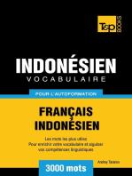 Vocabulaire Français-Indonésien pour l'autoformation: 3000 mots