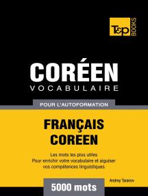 Vocabulaire Français-Coréen pour l'autoformation: 5000 mots
