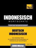 Wortschatz Deutsch-Indonesisch für das Selbststudium