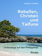 Rebellen, Christen und Taifune