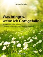 Was bringt's, wenn ich Gott gefalle?