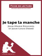 Je tape la manche de Jean-Marie Roughol et Jean-Louis Debré (Fiche de lecture)