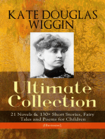 KATE DOUGLAS WIGGIN – Ultimate Collection: 21 Novels & 130+ Short Stories, Fairy Tales and Poems for Children (Illustrated): Including Rebecca of Sunnybrook Farm & Penelope Hamilton Series: Rose o' the River, A Summer in a Cañon, The Birds' Christmas Carol, Timothy's Quest, The Arabian Nights, Golden Numbers & many more