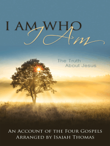 I Am Who I Am: The Truth About Jesus