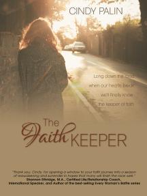 The Faith Keeper: Long Down the Road Where Our Hearts Break