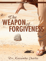 The Weapon of Forgiveness