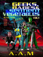 Geeks, Babes and Sentient Vegetables