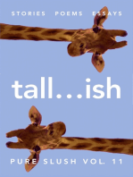 Tall...ish Pure Slush Vol. 11
