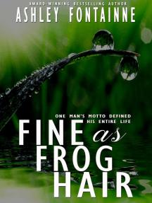 Fine as Frog Hair