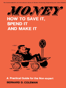 Money—How to Save It, Spend It, and Make It: A Practical Guide for the Non-Expert