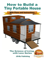 How to Build a Tiny Portable House: With Plans and Instructions