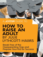 A Joosr Guide to... How to Raise an Adult by Julie Lythcott-Haims