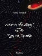 Steinwart Wurzelknopf und die Ebene von Marsandt