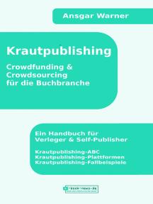 Krautpublishing: Crowdfunding & Crowdsourcing für die Buchbranche
