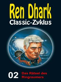 Das Rätsel des Ringraumers: Ren Dhark Classic-Zyklus 2