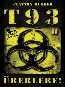 Überlebe!: T93, Band 1