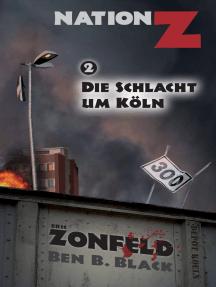 Die Schlacht um Köln: Nation-Z Band 2