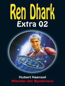 Wächter der Mysterious: Ren Dhark Extra 2