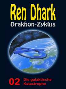 Die galaktische Katastrophe: Ren Dhark Drakhon-Zyklus 2