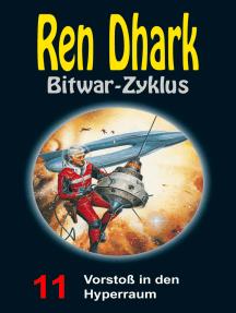 Vorstoß in den Hyperraum: Ren Dhark Bitwar-Zyklus 11