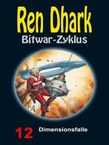 Dimensionsfalle: Ren Dhark Bitwar-Zyklus 12