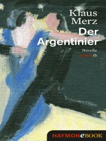 Der Argentinier: Novelle