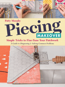 Piecing Makeover: Simple Tricks to Fine-Tune Your Patchwork • A Guide to Diagnosing & Solving Common Problems