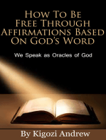 How To Be Free Through Affirmations Based On God's Word (We Speak as Oracles of God).