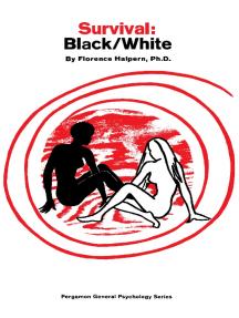 Survival: Black/White: Pergamon General Psychology Series, Volume 15