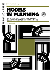 Models in Planning: An Introduction to the Use of Quantitative Models in Planning