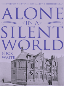 Alone in a Silent World: The Story of the Stephensons and the Sheffield Deaf