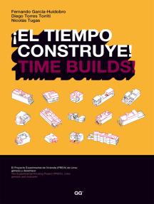 ¡El tiempo construye! / Time Builds!