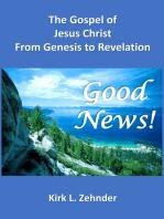 """Good News!"" The Gospel of Jesus Christ...From Genesis to Revelation"