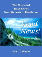 """Good News!"" The Gospel of Jesus Christ...From Genesis to Revelation"