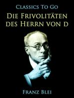 Die Frivolitäten des Herrn von D.