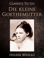 Die kleine Goethemutter