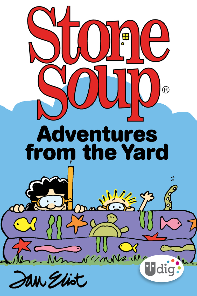 Read Stone Soup: Adventures from the Yard Online by Jan ...