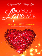 Do You Love Me? God's Question to Mankind
