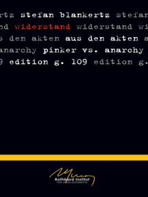 Widerstand: Aus den Akten Pinker vs. Anarchy