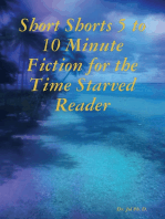 Short Shorts 5 to 10 Minute Fiction for the Time Starved Reader