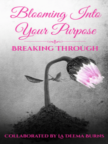 Blooming Into Your Purpose: Breaking Through