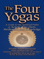 The Four Yogas: A Guide to the Spiritual Paths of Action, Devotion, Meditation and Knowledge